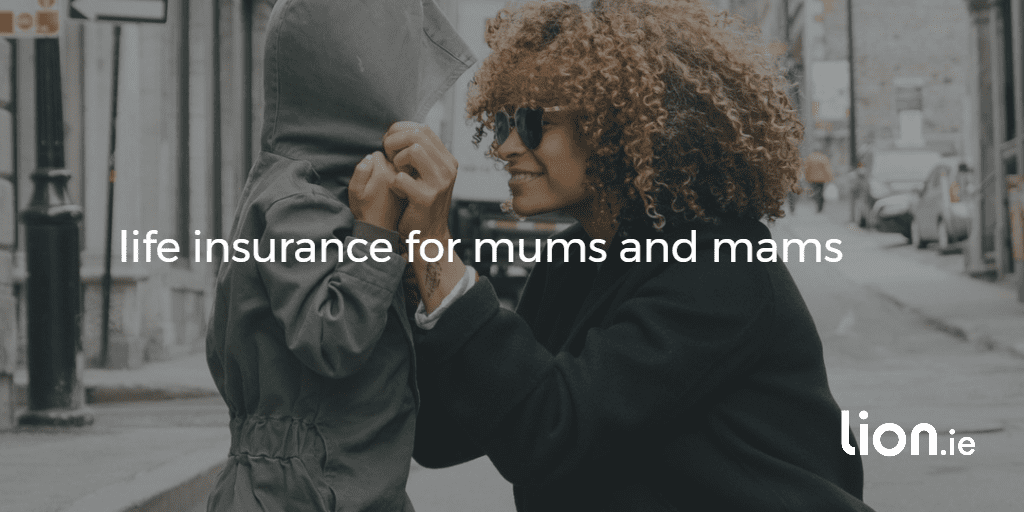 life insurance for mums text on a background of a mother smiling at her child