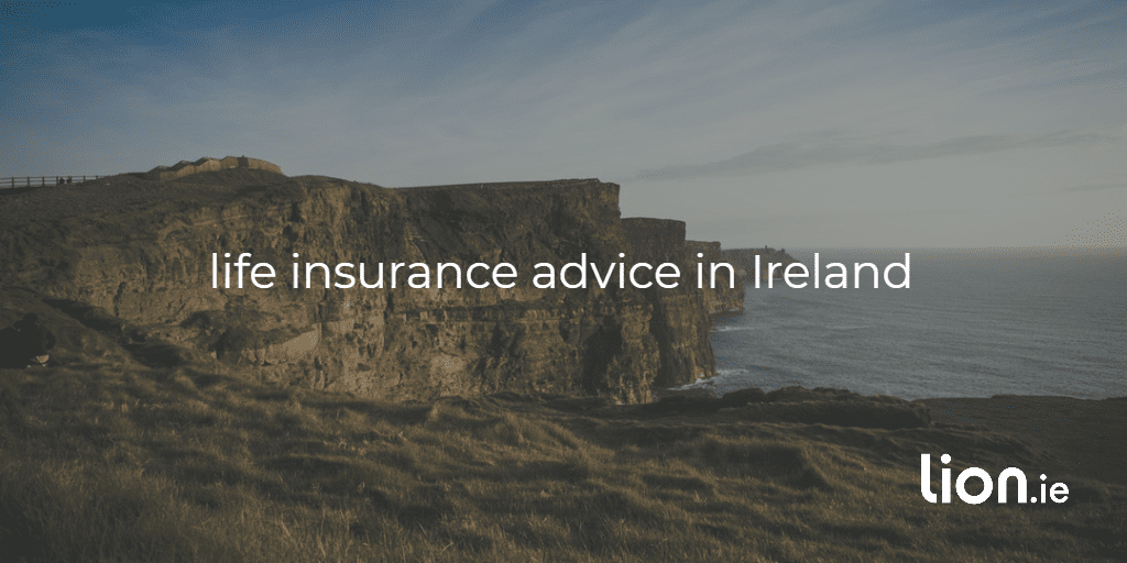 life insurance advice in Ireland text on photo of Cliffs of Moher