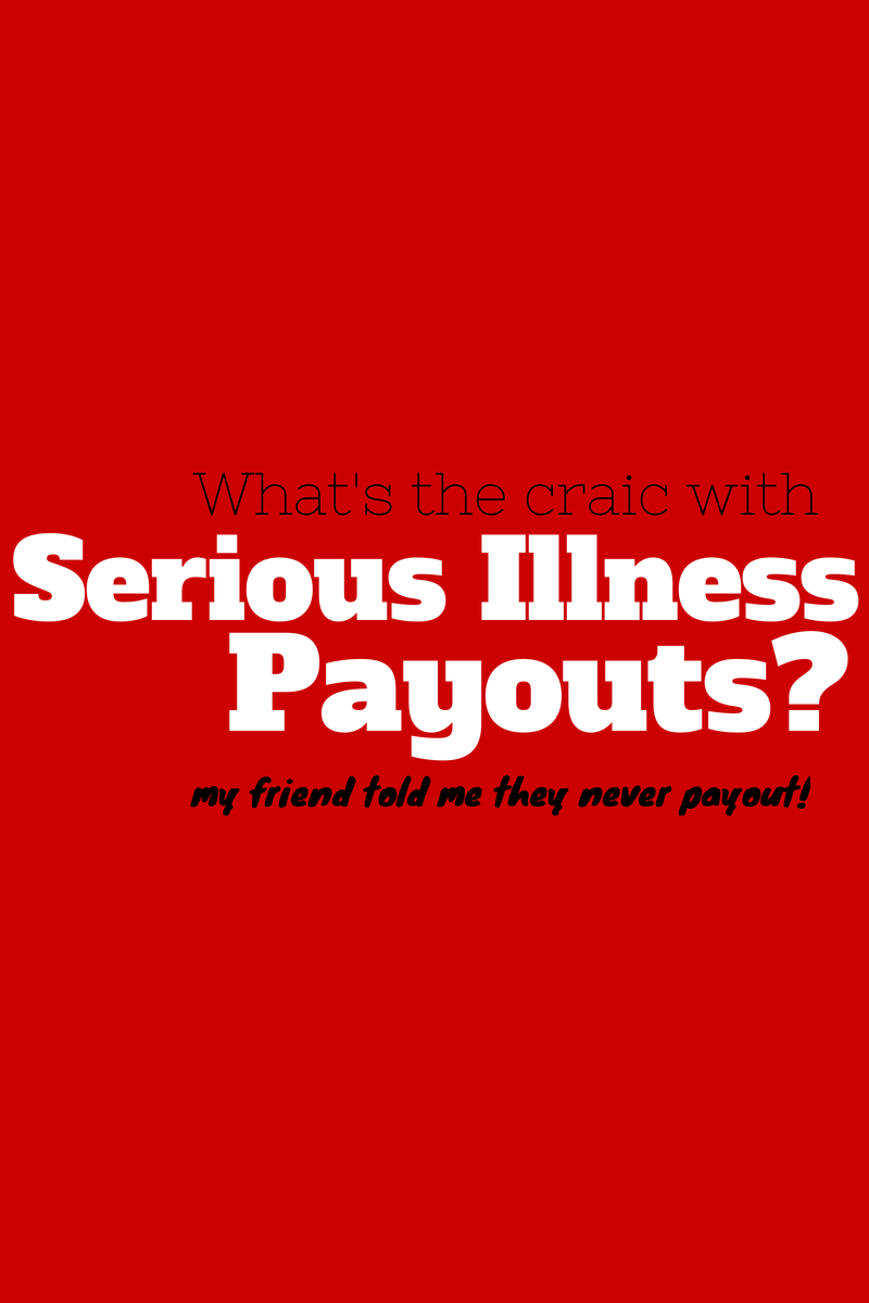 Serious Illness Insurance Payouts - What's being paid out ...