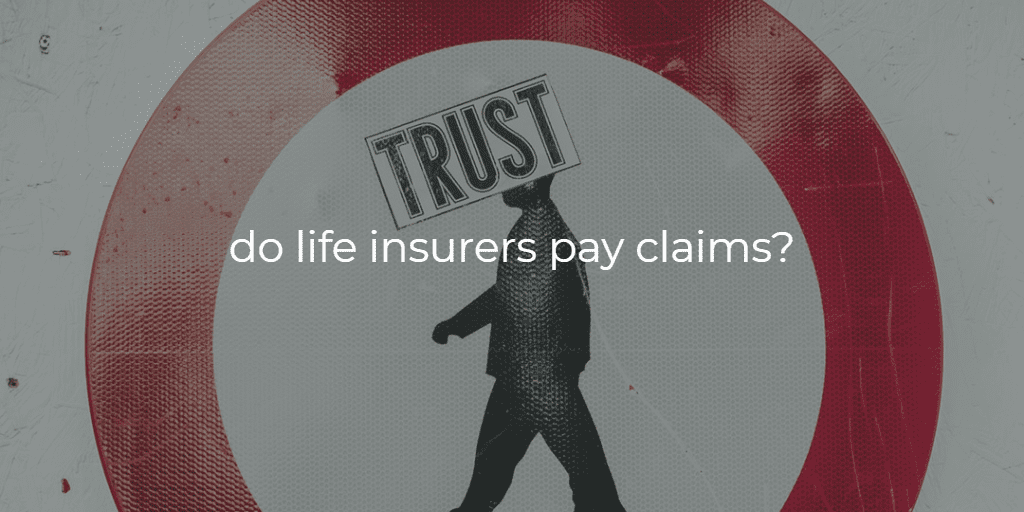 do life insurers pay claims