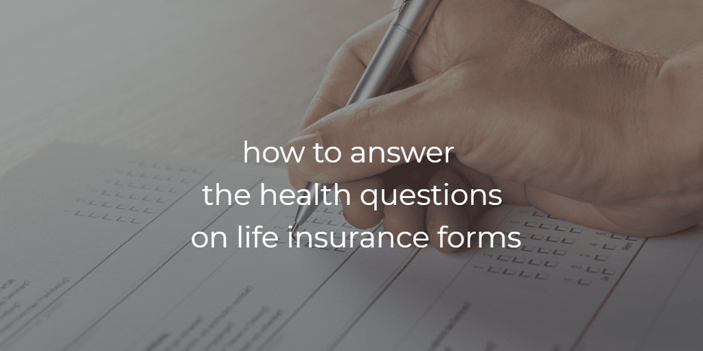 answering the health questions on life insurannce