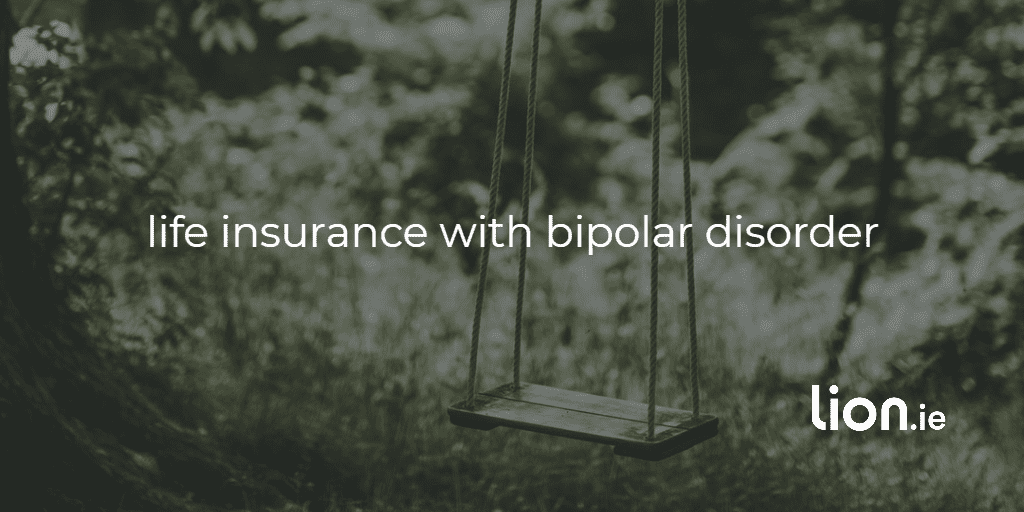 life insurance with bipolar disorder text on image of swing