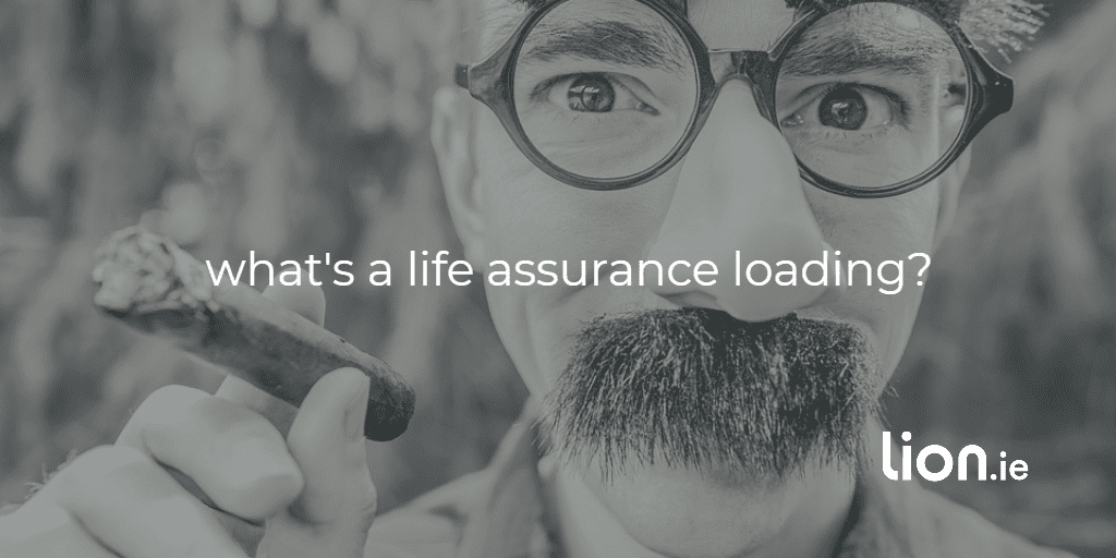 life assurance loading text on image of man smoking