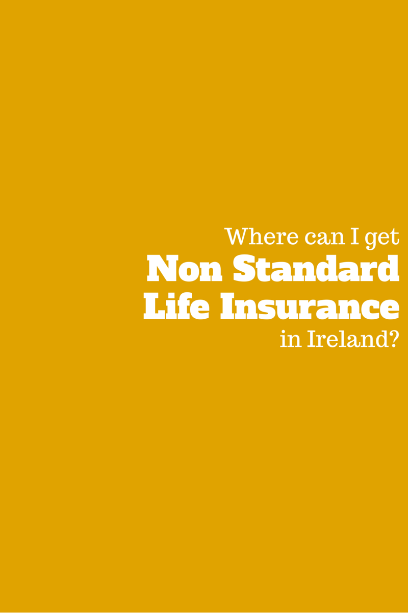 Life Insurance Quotes Ireland What Is Non Standard Life Insurance In Ireland  Lion.ie