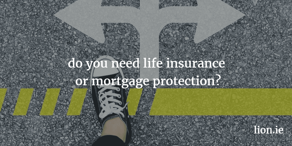 life insurance or mortgage protection