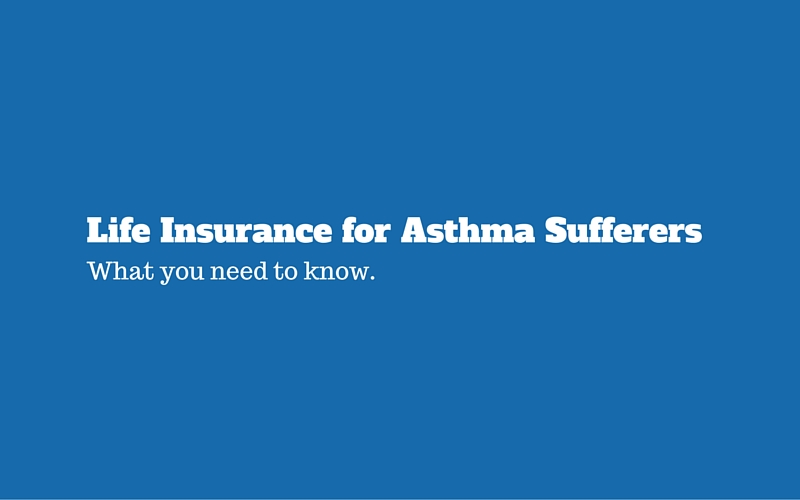 Life Insurance With Asthma