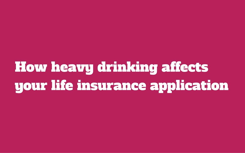 life insurance and alcohol
