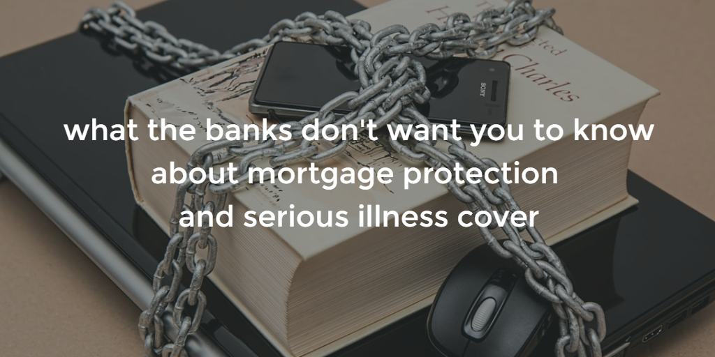 mortgage protection serious illness cover blog image