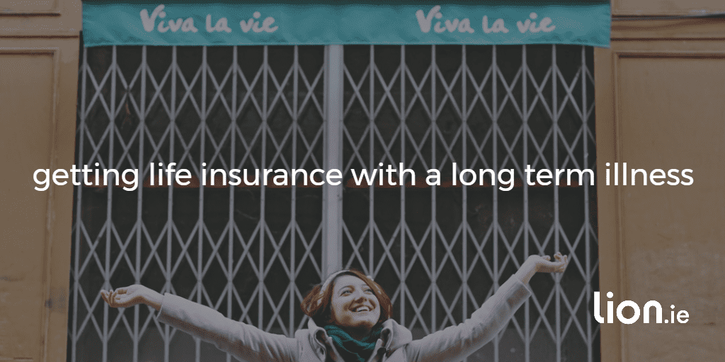 life insurance with a long term illness