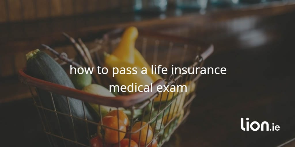 life insurance medical exam text on image of basket of fruit