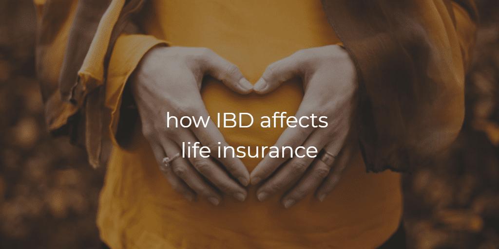 how IBD affects life insurance