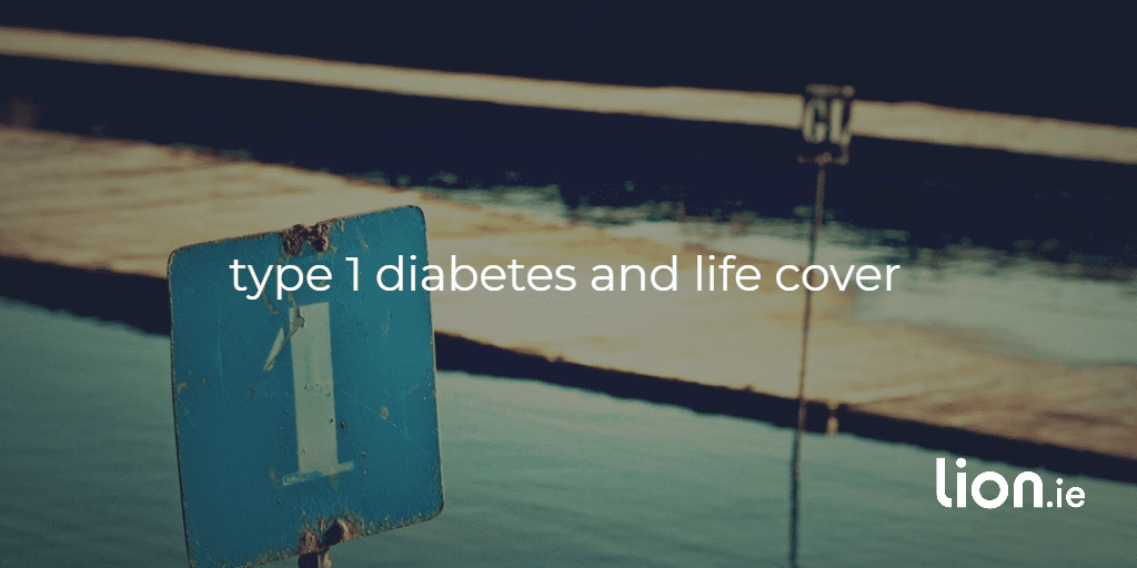 type 1 diabetes and life cover TEXT ON IMAGE ON A NUMBER 1