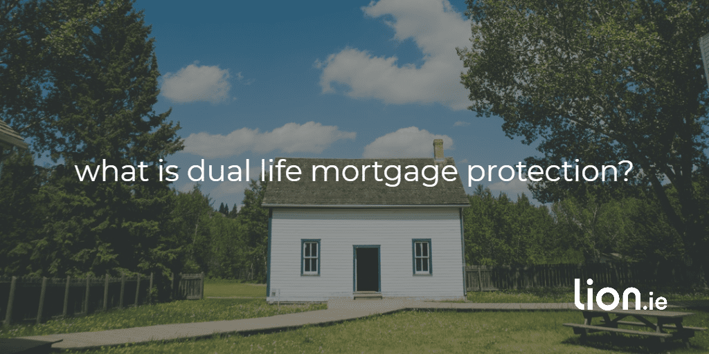 what is dual life mortgage protection text on image of a house