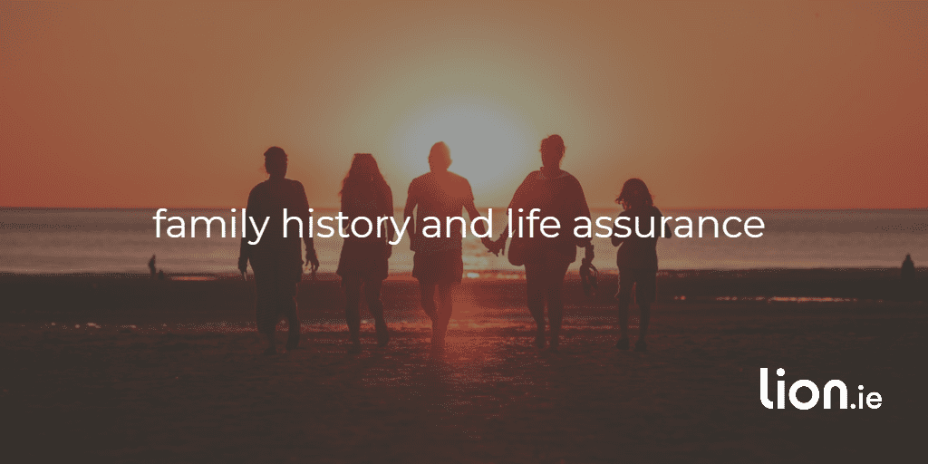 family history and life assurance