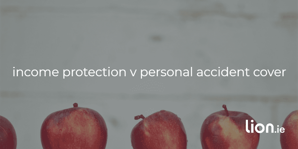 income protection v personal accident cover text on image of different apples
