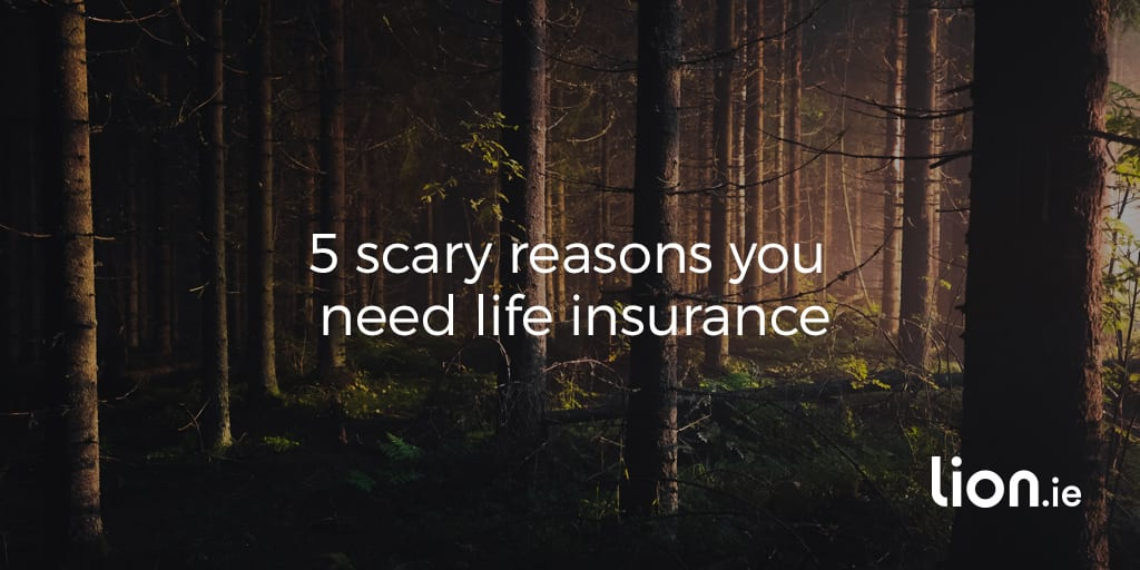 5_scary_reasons_you_need_life_insurance