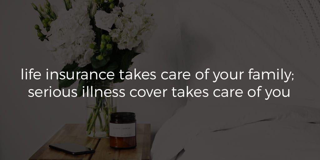 types of life insurance serious illness cover