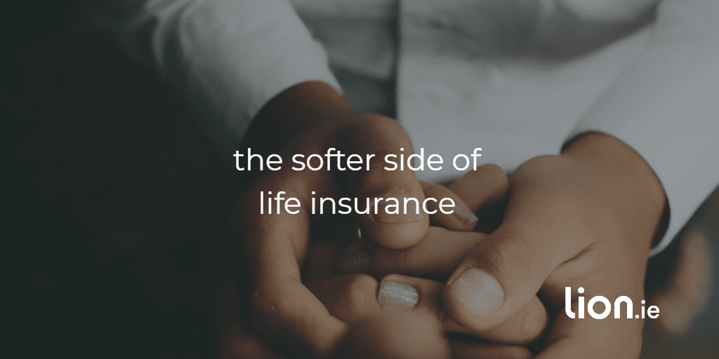 extra benefits of life insurance the softer side of life insurance text on image of people holding hands and comforting