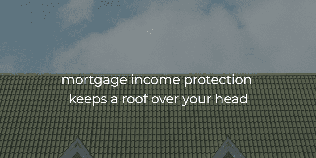 mortgage income protection