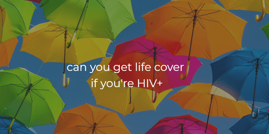 can you get life cover if you're HIV+